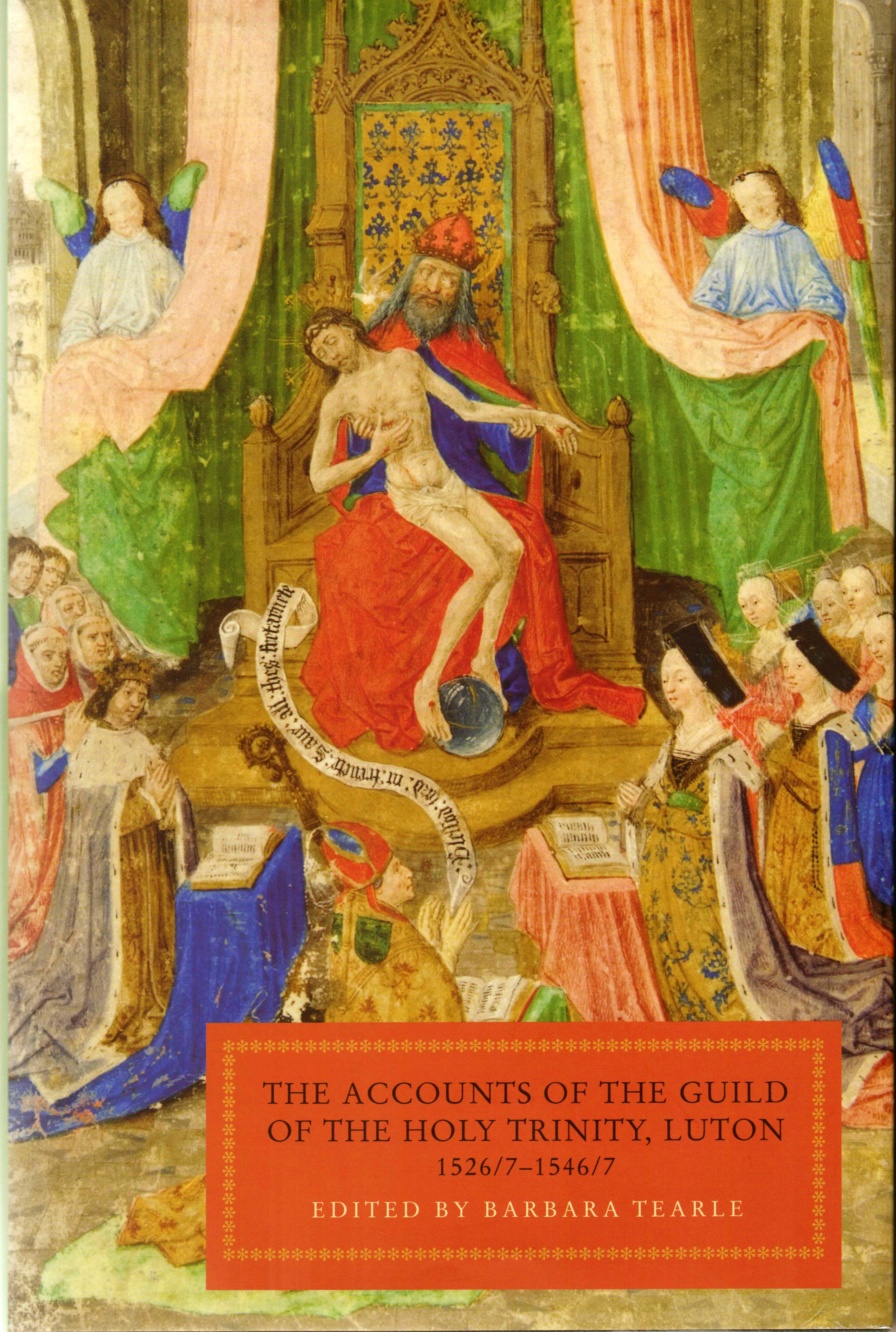 The Accounts of the Guild of the Holy Trinity, Luton 1526/7-1546/7